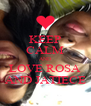 KEEP CALM AND LOVE ROSA AND JATIECE - Personalised Poster A4 size