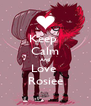Keep  Calm And Love  Rosiee - Personalised Poster A4 size