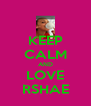 KEEP CALM AND LOVE RSHAE - Personalised Poster A4 size