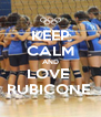 KEEP CALM AND LOVE  RUBICONE  - Personalised Poster A4 size