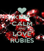 KEEP CALM AND LOVE RUBIES - Personalised Poster A4 size