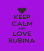 KEEP CALM AND LOVE RUBINA - Personalised Poster A4 size