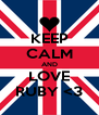 KEEP CALM AND LOVE RUBY <3 - Personalised Poster A4 size
