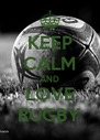 KEEP CALM AND LOVE RUGBY - Personalised Poster A4 size