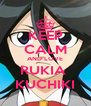 KEEP CALM AND LOVE RUKIA  KUCHIKI - Personalised Poster A4 size