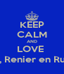 KEEP CALM AND LOVE  Rulf, Renier en Ruben - Personalised Poster A4 size