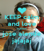 KEEP calm and love rulitos jose alende jajajaj - Personalised Poster A4 size