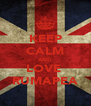 KEEP CALM AND LOVE  RUMAPEA - Personalised Poster A4 size