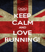 KEEP CALM AND LOVE RUNNING! - Personalised Poster A4 size