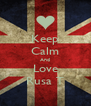 Keep Calm And Love Rusa T - Personalised Poster A4 size