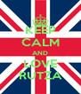 KEEP CALM AND LOVE RUTZA - Personalised Poster A4 size
