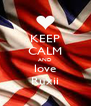 KEEP CALM AND love Ruxii - Personalised Poster A4 size