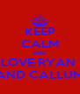 KEEP CALM AND LOVE RYAN  AND CALLUM - Personalised Poster A4 size