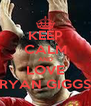 KEEP CALM AND LOVE RYAN GIGGS - Personalised Poster A4 size