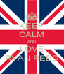 KEEP CALM AND LOVE RYAN REED - Personalised Poster A4 size