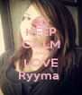 KEEP CALM AND LOVE Ryyma  - Personalised Poster A4 size