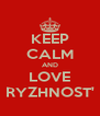 KEEP CALM AND LOVE RYZHNOST' - Personalised Poster A4 size