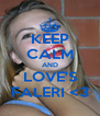 KEEP CALM AND LOVE'S FALERI <3 - Personalised Poster A4 size