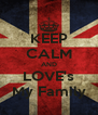KEEP CALM AND LOVE's My Family - Personalised Poster A4 size