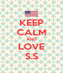 KEEP CALM AND LOVE S.S - Personalised Poster A4 size