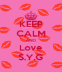 KEEP CALM AND Love S.Y.G - Personalised Poster A4 size