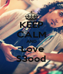KEEP CALM AND  Love S3ood - Personalised Poster A4 size