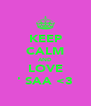 KEEP CALM AND LOVE ' SAA <3 - Personalised Poster A4 size