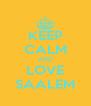 KEEP CALM AND LOVE SAALEM - Personalised Poster A4 size