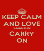 KEEP CALM AND LOVE SABAOON CARRY ON - Personalised Poster A4 size