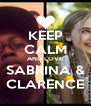 KEEP CALM AND LOVE SABRINA & CLARENCE - Personalised Poster A4 size