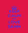 KEEP CALM AND LOVE SAHM - Personalised Poster A4 size