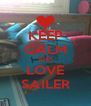 KEEP CALM AND LOVE SAILER - Personalised Poster A4 size