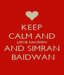 KEEP CALM AND LOVE SAKOON AND SIMRAN  BAIDWAN - Personalised Poster A4 size