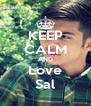 KEEP CALM AND Love Sal - Personalised Poster A4 size