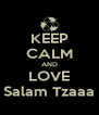 KEEP CALM AND LOVE Salam Tzaaa - Personalised Poster A4 size