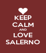 KEEP CALM AND LOVE SALERNO - Personalised Poster A4 size