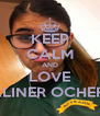 KEEP CALM AND LOVE SALINER OCHERA - Personalised Poster A4 size