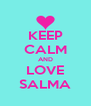 KEEP CALM AND LOVE SALMA - Personalised Poster A4 size