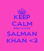 KEEP CALM AND LOVE SALMAN KHAN <3 - Personalised Poster A4 size