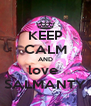 KEEP CALM AND love  SALMANTY - Personalised Poster A4 size