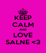 KEEP CALM AND LOVE SALNE <3 - Personalised Poster A4 size