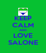 KEEP CALM AND LOVE SALONE - Personalised Poster A4 size