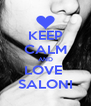 KEEP CALM AND LOVE   SALONI  - Personalised Poster A4 size