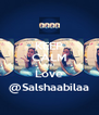 KEEP CALM AND Love @Salshaabilaa - Personalised Poster A4 size