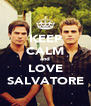 KEEP CALM and LOVE SALVATORE - Personalised Poster A4 size