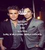 KEEP CALM AND LOVE SALVATORE BROTHERS - Personalised Poster A4 size