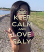KEEP CALM AND LOVE SALY - Personalised Poster A4 size