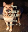 KEEP CALM AND love  sam <3 - Personalised Poster A4 size