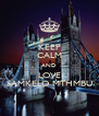 KEEP CALM AND LOVE SAMKELO MTHMBU - Personalised Poster A4 size