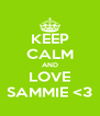 KEEP CALM AND LOVE SAMMIE <3 - Personalised Poster A4 size